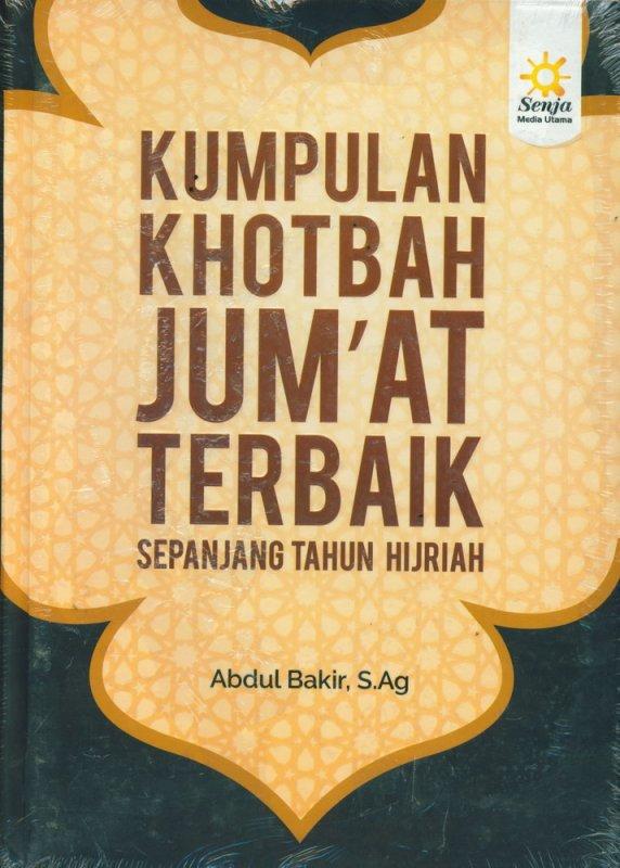 Cover Buku Kumpulan Khotbah Jumat Terbaik Sepanjang Tahun Hijriah - Hard Cover