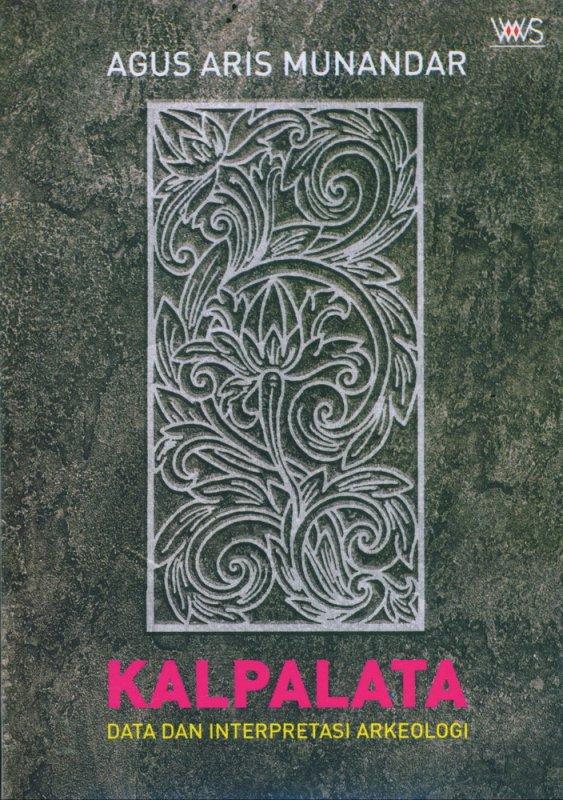 Cover Buku KALPALATA Data dan Interpretasi ARkeologi