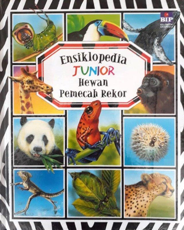 Cover Buku Ensiklopedia Junior : Hewan Pemecah Rekor (Hard Cover)