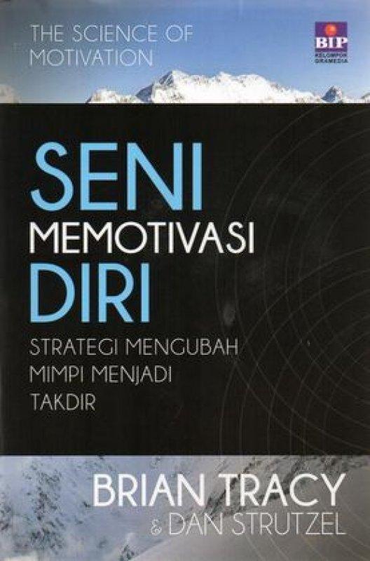 Cover Buku Seni Memotivasi Diri: Strategi Mengubah Mimpi Menjadi Takdir