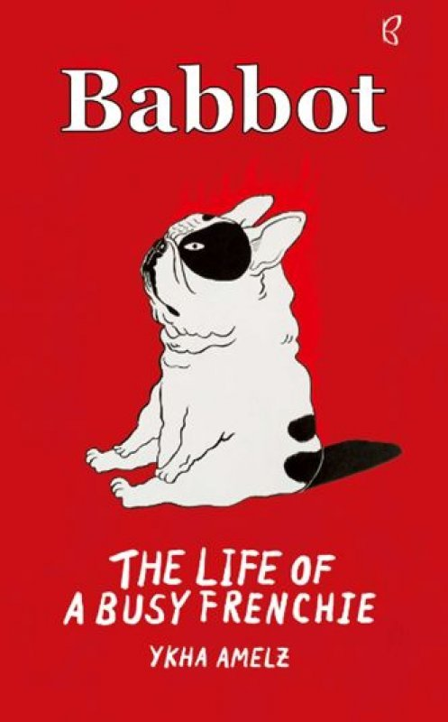Cover Buku Babbot: The Life of A Busy Frenchie