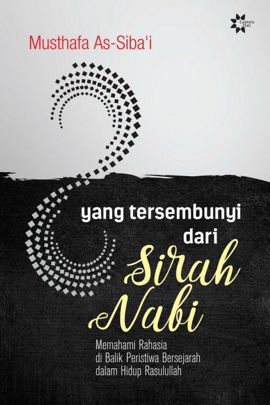 Cover Buku Yang Tersembunyi dari Sirah Nabi Edisi Tandatangan Penulis