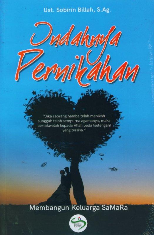 Cover Buku Indahnya Pernikahan: Membangun Keluarga SaMaRa