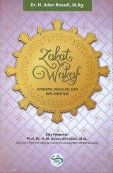 Zakat dan Wakaf Kosepsi, Regulasi, dan Implementasi
