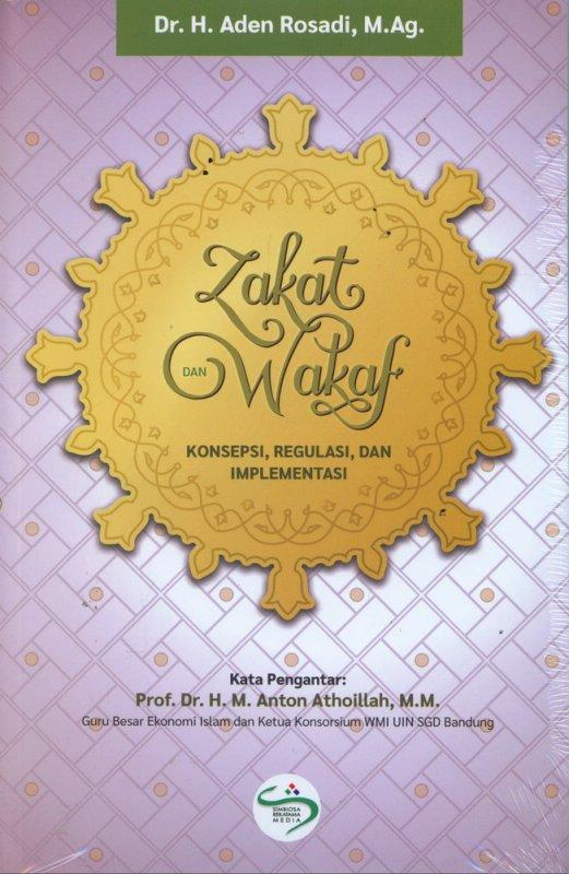 Cover Buku Zakat dan Wakaf Kosepsi, Regulasi, dan Implementasi