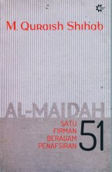 AL-MAIDAH 51: Satu Firman Beragam Penafsiran