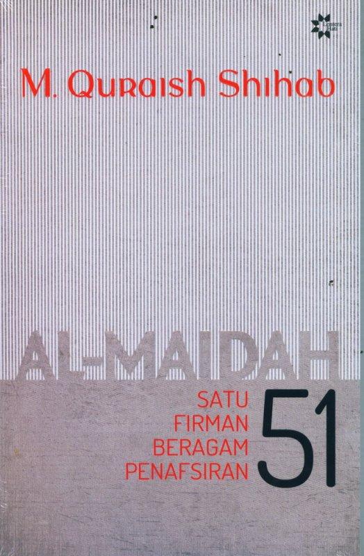 Cover Buku AL-MAIDAH 51: Satu Firman Beragam Penafsiran