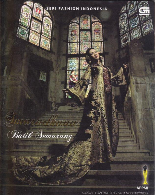 Cover Buku Seri Fashion Indonesia : Smaradhana Batik Semarang 4D
