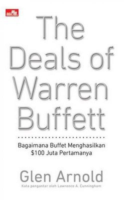 Cover Buku The Deals of Warren Buffet: Bagaimana Buffett Menghasilkan $100 Juta ( LIPPO )