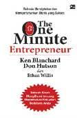 The One Minute Entrepreneur - Rahasia Menciptakan dan Mempertahankan Bisnis yang Sukses