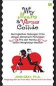 Why Mars and Venus Collide - Meningkatkan Hubungan Cinta dengan Memahami Perbedaan Pria dan Wanita dalam Menghadapi Masalah