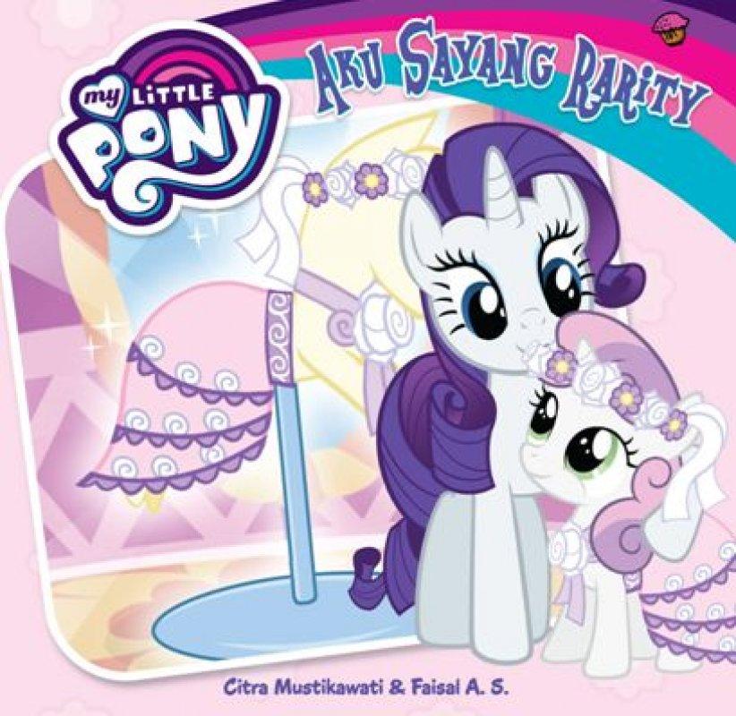 Cover Buku My Little Pony: Aku Sayang Rarity (Board Book)