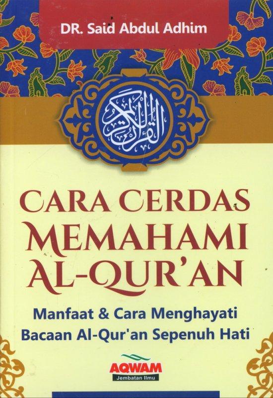 Cover Buku Cara Cerdas Memahami Al-Quran