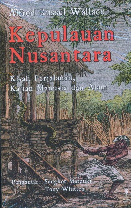 Cover Buku Kepulauan Nusantara: Kisah Perjalanan, Kajian Manusia dan Alam