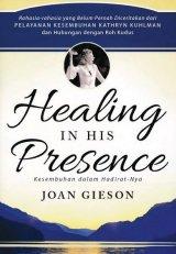 Healing in His Presence (Kesembuhan dalam Hadirat-Nya)