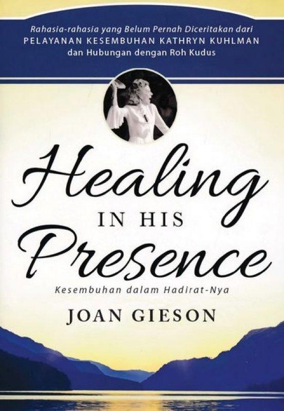 Cover Buku Healing in His Presence (Kesembuhan dalam Hadirat-Nya)