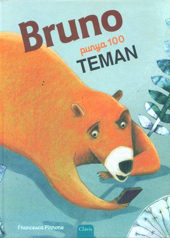 Cover Buku Bruno Punya 100 Teman - Full Color (Hard Cover)