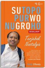 Sutopo Purwo Nugroho Terjebak Nostalgia [Reguler]