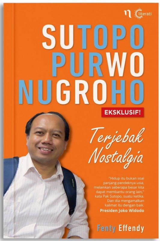 Cover Buku Sutopo Purwo Nugroho Terjebak Nostalgia [Reguler]