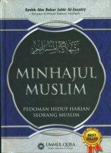 MINHAJUL MUSLIM: Pedoman Hidup Harian Seorang Muslim (Hard Cover)