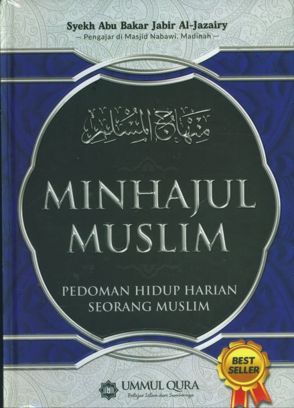 Cover Buku MINHAJUL MUSLIM: Pedoman Hidup Harian Seorang Muslim (Hard Cover)