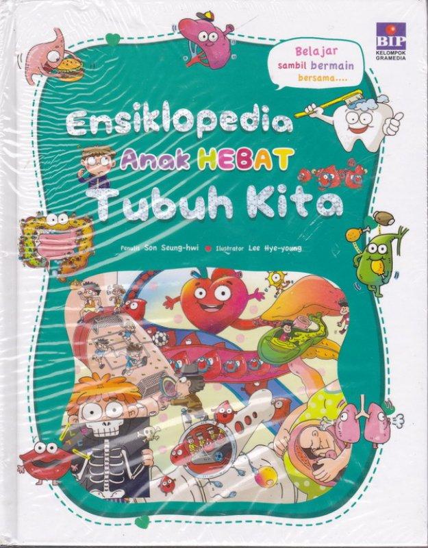 Cover Belakang Buku Ensiklopedia Anak Hebat : Tubuh Kita Hard Cover