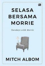 Detail Buku Selasa Bersama Morrie: Pelajaran Tentang Makna Hidup (Cover baru 2019)