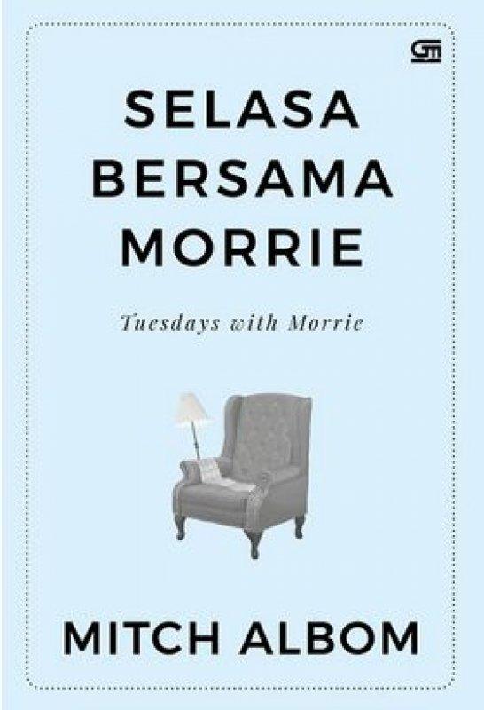 Cover Buku Selasa Bersama Morrie: Pelajaran Tentang Makna Hidup (Cover baru 2019)