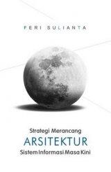 Strategi Merancang Arsitektur Sistem Informasi Masa Kini