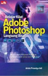 Belajar Kilat Adobe Photoshop Langsung Bisa!