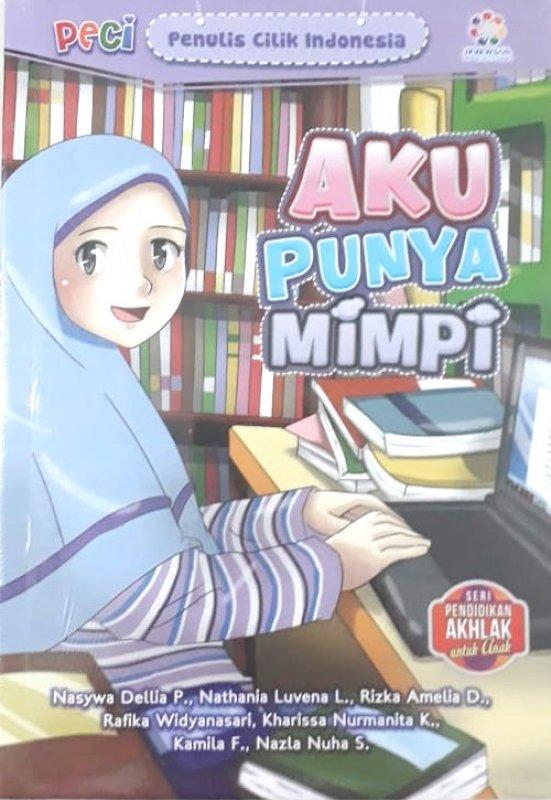 Cover Buku Aku Punya Mimpi (Seri Pendidikan Akhlak untuk Anak)
