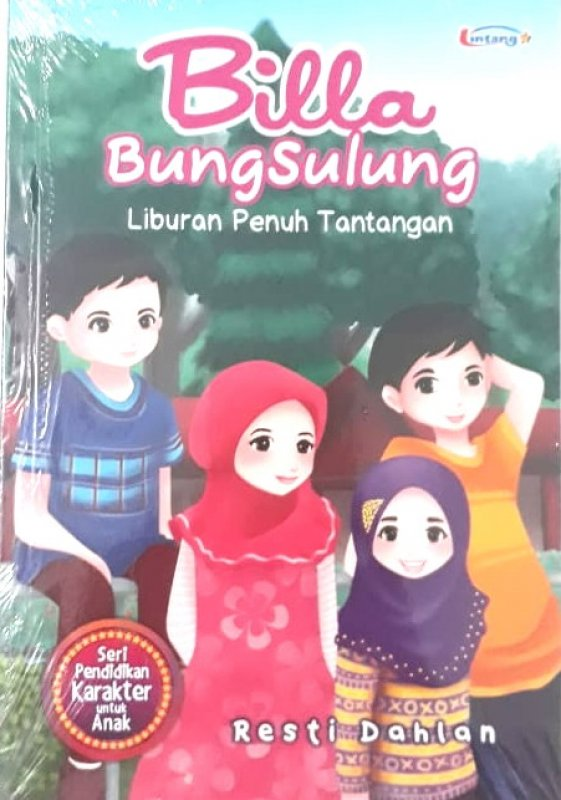 Cover Buku Billa Bung Sulung - Liburan Penuh Tantangan (Seri Pendidikan Akhlak untuk Anak)