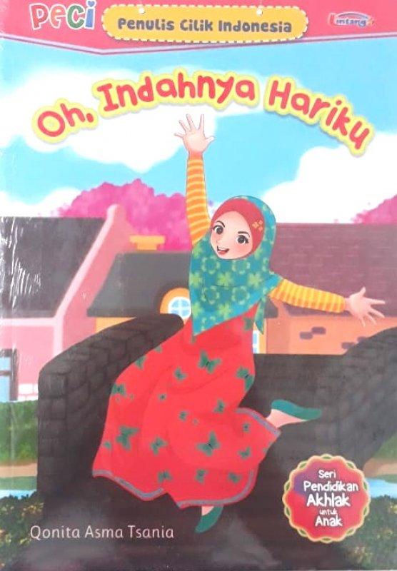 Cover Buku Oh Indahnya Hariku (Seri Pendidikan Akhlak untuk Anak)