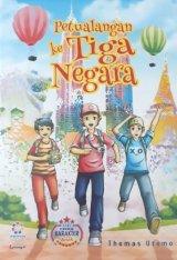 Petualangan ke Tiga Negara (seri pendidikan karakter untuk Anak)