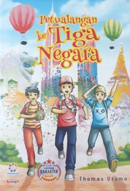 Cover Buku Petualangan ke Tiga Negara (seri pendidikan karakter untuk Anak)
