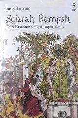 Sejarah Rempah Dari Erotisme sampai Imperialisme