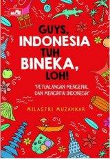 Guys, Indonesia Tuh Bineka, Loh!