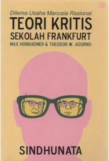 Dilema Usaha Manusia Rasional: Teori Kritis Sekolah Frankfurt