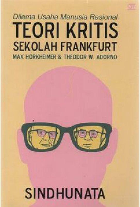 Cover Buku Dilema Usaha Manusia Rasional: Teori Kritis Sekolah Frankfurt