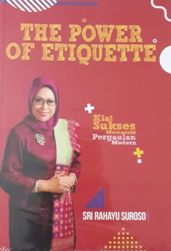 Cover Buku The Power of Etiquette - Kiat Sukses Memasuki Pergaulan Modern