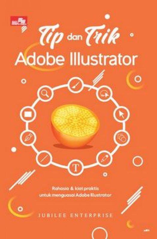 Cover Buku Tip Dan Trik Adobe Illustrator