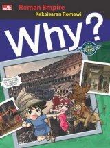 Detail Buku Why? Roman Empire - Segala sesuatu tentang Kekaisaran Romawi]