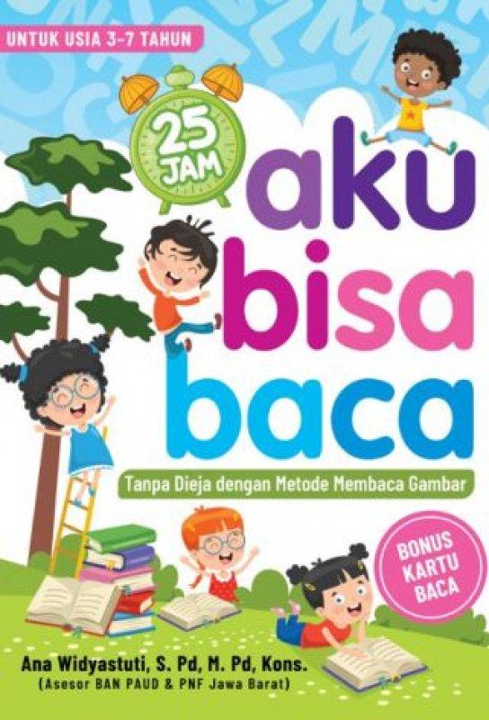 Cover Buku 25 Jam Aku Bisa Baca - Tanpa Dieja dengan Metode Membaca Gambar (Bonus: Kartu Baca) (Promo Best Book)