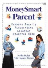 MoneySmart Parent : Panduan Praktis Perencanaan Keuangan Orang Tua