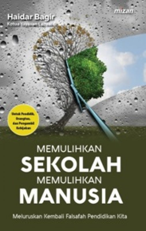 Cover Buku MEMULIHKAN SEKOLAH MEMULIHKAN MANUSIA
