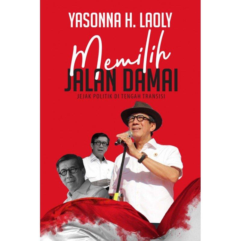Cover Belakang Buku Yasonna H. Laoly: Memilih Jalan Damai