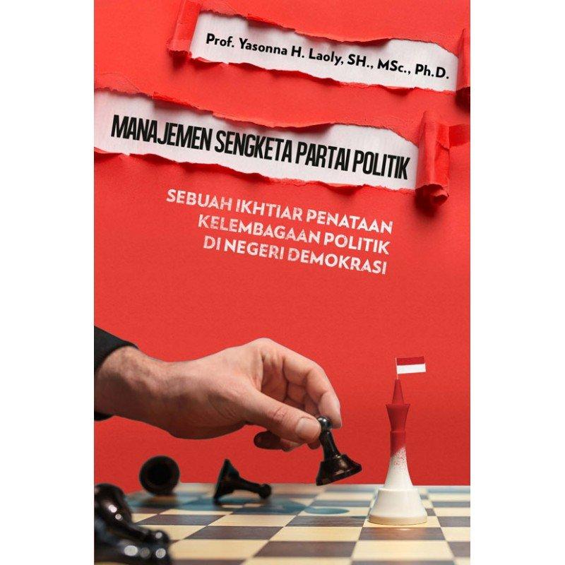 Cover Belakang Buku Manajemen Sengketa Partai Politik: Sebuah Ikhtiar Penataan Kelembagaan Politik di Negeri Demokrasi
