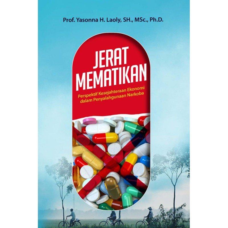 Cover Buku Jerat Mematikan: Prespektif Kesejahteraan Ekonomi dalam Penyalahgunaan Narkoba