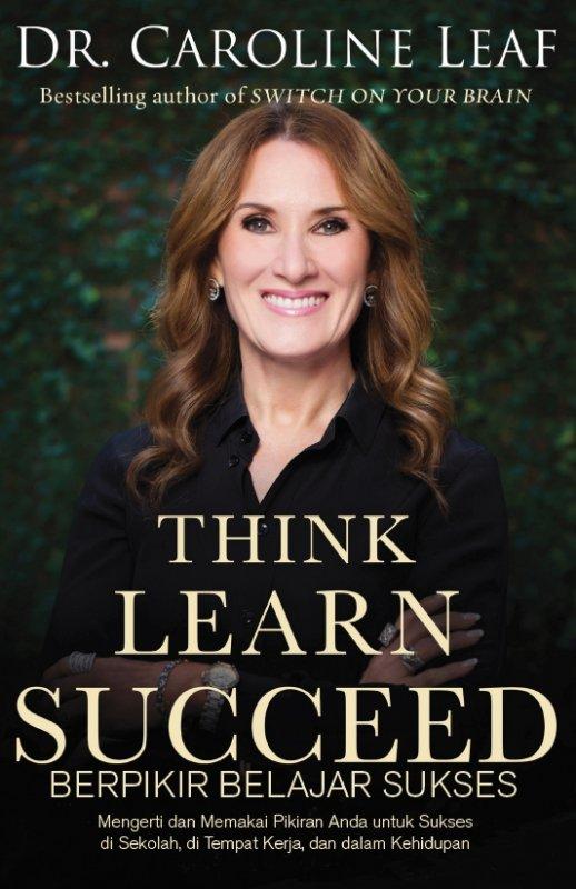 Cover Buku Think Learn Succeed (Berpikir, Belajar, Sukses)