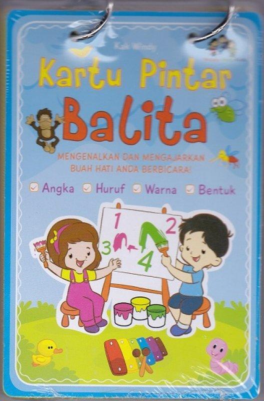 Cover Buku Kartu Pintar Balita : Mengenalkan dan Mengajarkan Buah Hati Anda Berbicara